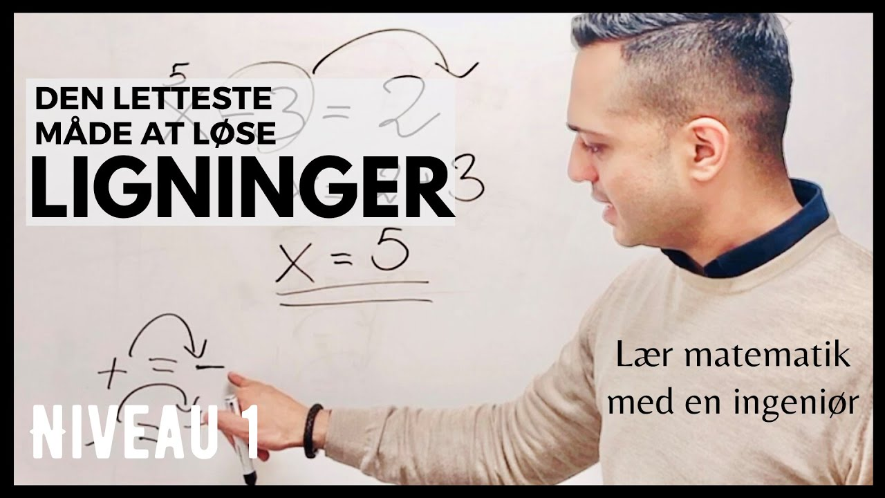 LIGNINGER - Lær den letteste og hurtigste måde at løse ligninger på