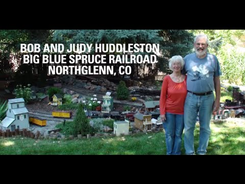 Bob and Judy Huddleston - Big Blue Spruce Railroad - Northglenn, CO