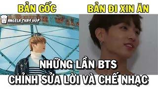 Những lần BTS Chỉnh sửa lời bài hát và Chế nhạc =))))