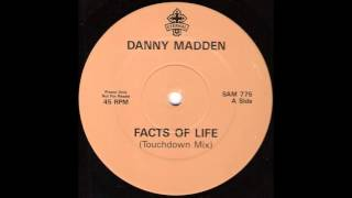 Danny Madden - The Facts Of Life (Touchdown Mix)
