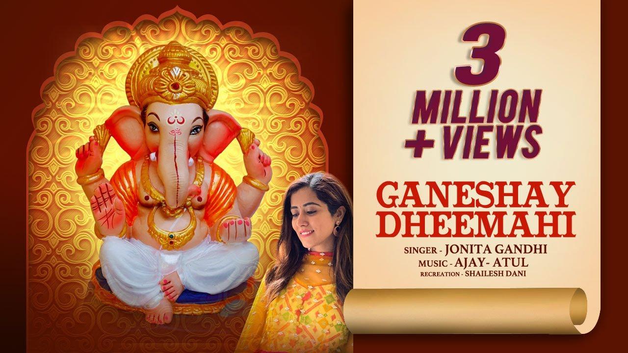 Download Ganeshay Dheemahi - Ganesh Songs, Aarti, Mantra - Jonita Gandhi, Ajay - Atul, Shailesh Dani