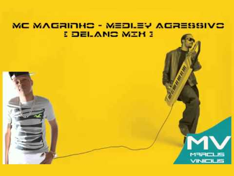 Mc Magrinho - Medley Agressivo  DELANO MIX