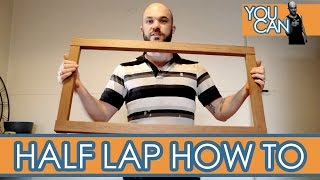 How To Make Half Lap Joins, This Is My Method