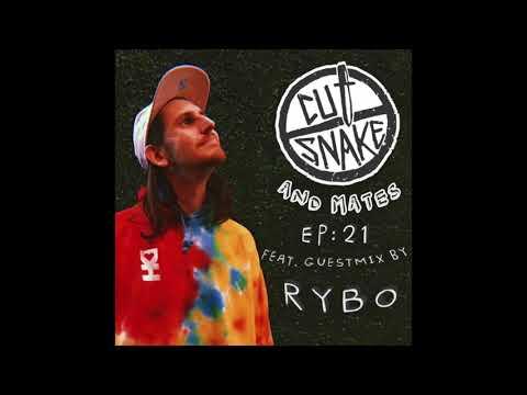 Cut Snake & Mates Ep. 21 - RYBO Guest Mix