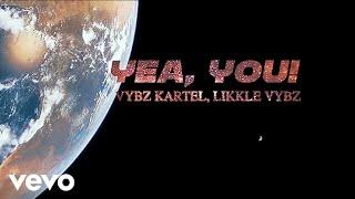 Vybz Kartel, Likkle Vybz - Yea You (Official Video)