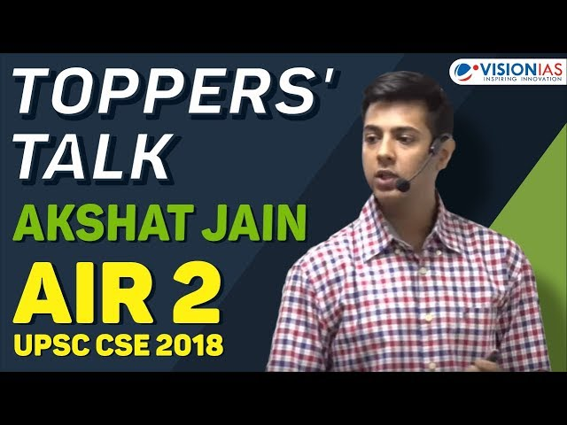 Toppers' Talk | Akshat Jain, AIR 2, UPSC CSE 2018