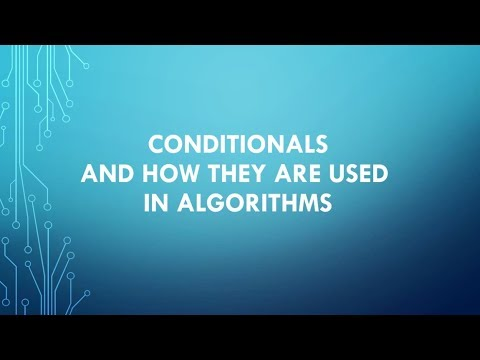 02 Conditionals and How They are Used in Algorithms
