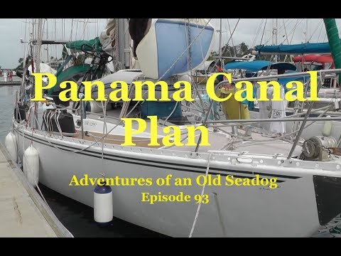Panama Canal Plan.  Adventures of an old Seadog, ep93