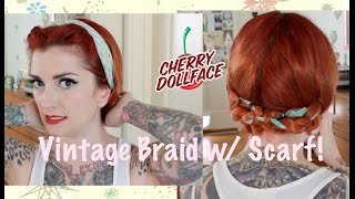 Vintage Hair Tutorial: Braids with Scarf by CHERRY DOLLFACE Thumbnail
