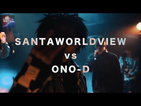 SANTAWORLDVIEW vs ONO-D/凱旋MCbattle × Nation Of Klang 本戦 @渋谷VUENOS