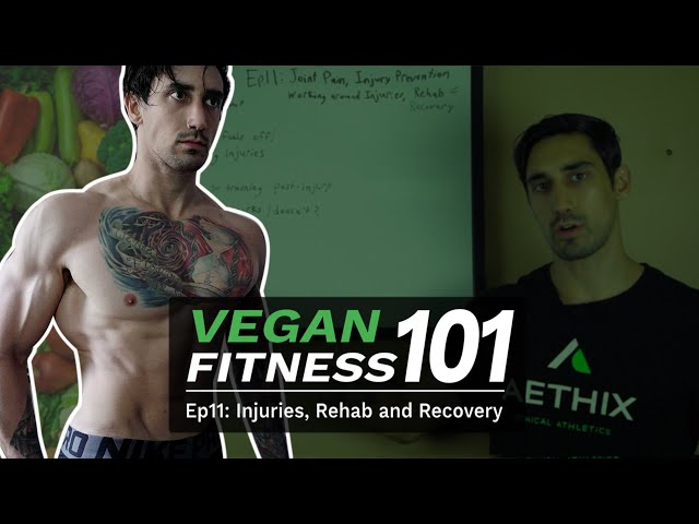 VEGAN FITNESS 101 - Ep 11 - Joint Pain, Injury Prevention, Working Around Injuries, Rehab & Recovery
