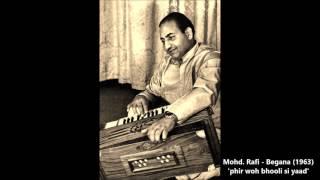 Mohd. Rafi - Begaana (1963) - 'phir woh bhooli si yaad'