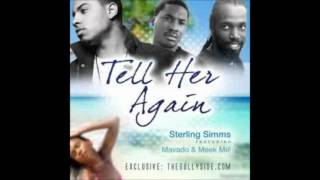 Mavado Ft Sterling Simms & Meek Mill - Tell Her Again - August 2012 @GazaPriinceEnt