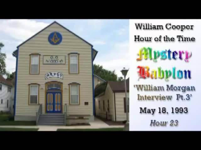 William Cooper - Mystery Babylon  #23: William Morgan Interview 3/3