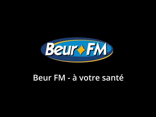 Beur FM - A votre santé