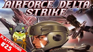 Airforce Delta Strike - Blind Playthrough - Mission 25 (ENDING 2)