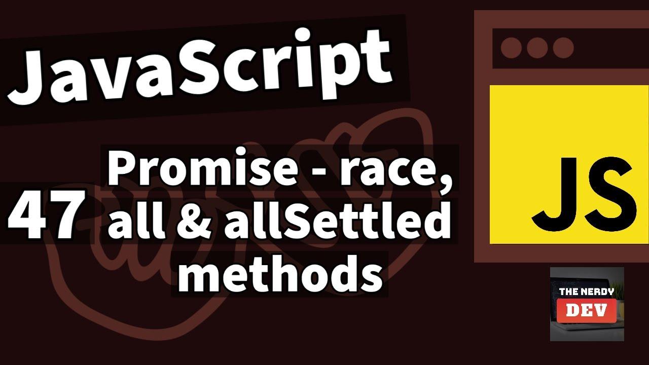 Promise.race, Promise.all & Promise.allSettled JavaScript Methods - #47