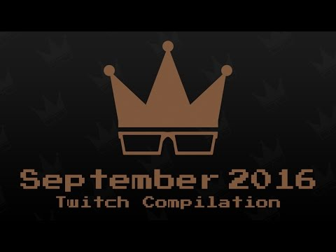 September 2016 Twitch Compilation