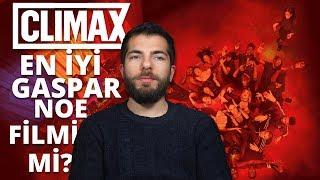 CLIMAX - FİLM İNCELEMESİ | En İyi Gaspar Noe Filmi mi ?
