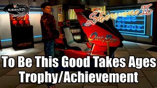 SHENMUE 2 HD REMASTER - To Be This Good Takes Ages Trophy/Achievement Guide
