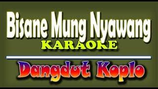 Bisane mung nyawang - Via Vallen Karaoke