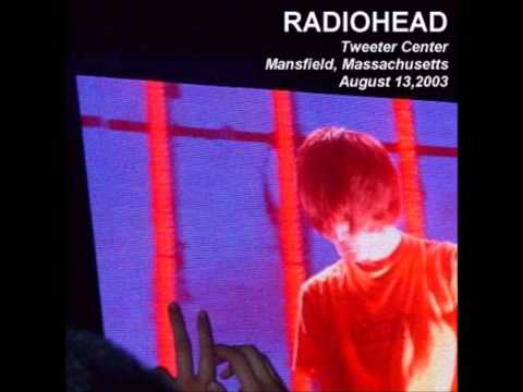 Radiohead - Tweeter Center, Mansfield, Massachusetts 13th August 2003 (Full Concert) [HD Audio]