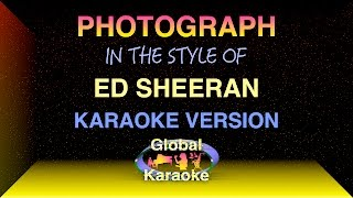 Photograph - Global Karaoke Video - In the Style of Ed Sheeran - Song with Lyrics