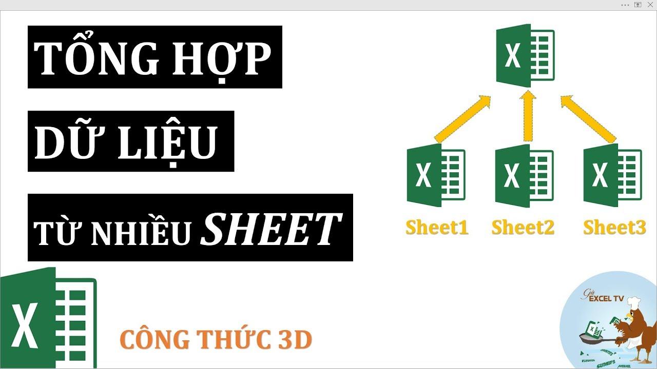 Tổng hợp dữ liệu từ nhiều sheet khác nhau trong Excel (Công thức 3D)