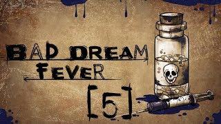 AUTOR || Bad Dream: Fever [#5]