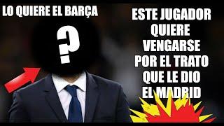 EX MADRIDISTA AL BARÇA ... || FC BARCELONA NOTICIAS RUMORES y FICHAJES