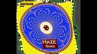 S U A G - Haze (Original Mix) - Fractalism Music - OUT NOW!