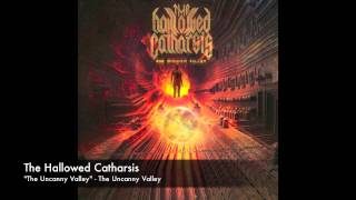 "The Hallowed Catharsis - ""The Uncanny Valley"""