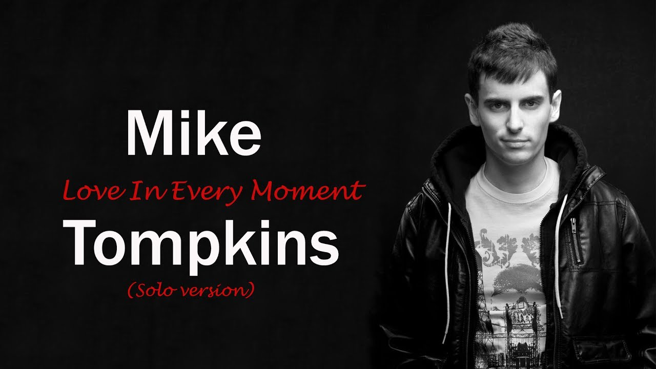 Mike Tompkins - Love in Every Moment (Versión Solo)