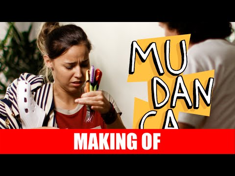 Making Of – Mudança
