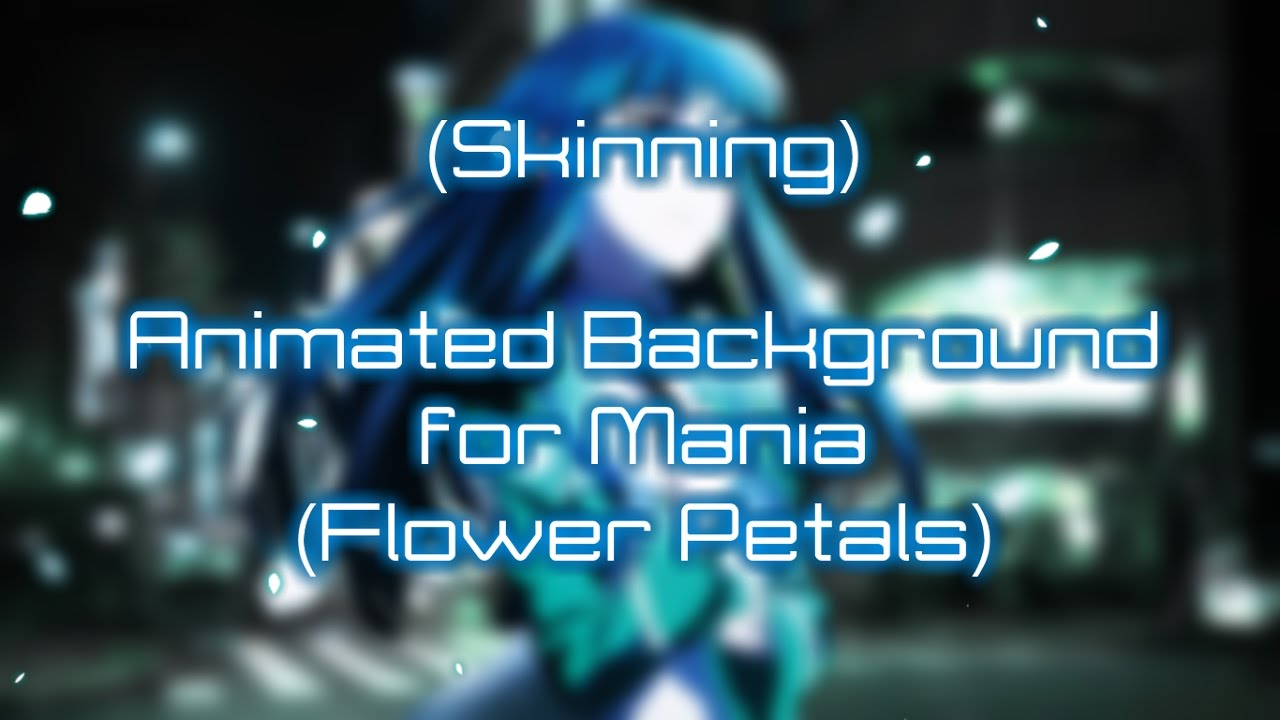 [Osu!Skin Feature] Animated Foreground for Mania (Flower Petals)
