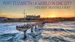PORT ELIZABETH | A WORLD IN ONE CITY | NELSON MANDELA BAY