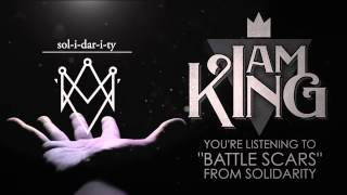 I Am King - Battle Scars