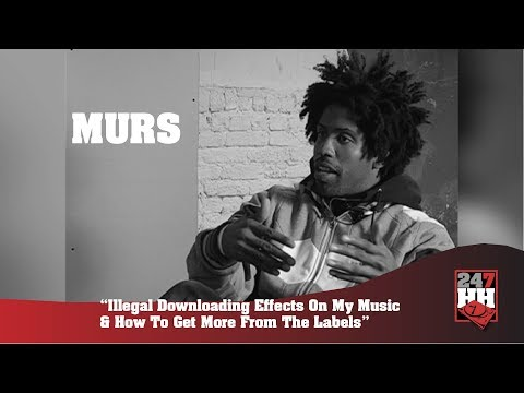 Murs  - Illegal Downloading Effects On My Music & How To Get More From The Labels
