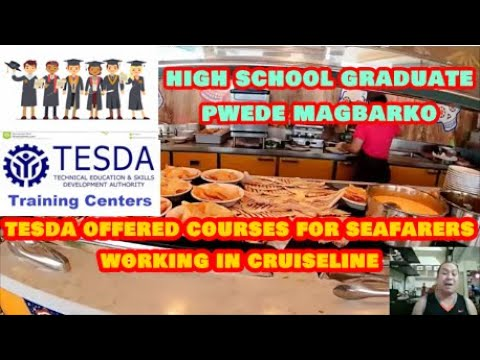 Kahit High School graduate pwede mag-CruiseShip...( TESDA Offered Courses for Seafarers. )