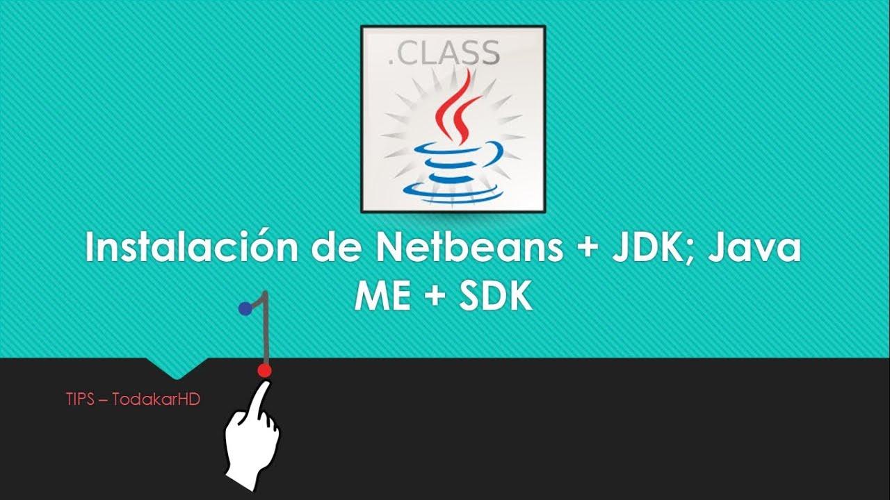 TIPS   Instalación de Netbeans + JDK