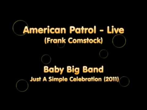 Baby Big Band - American Patrol (Live) -  Frank White Meacham (arr. Frank Comstock)
