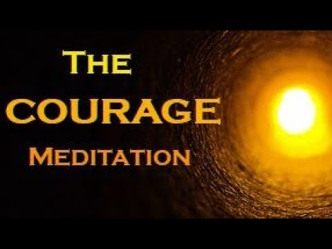 The COURAGE Meditation ~  The SECRET to Overcome Your FEARS