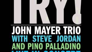 John Mayer Trio - Who Did You Think I Was