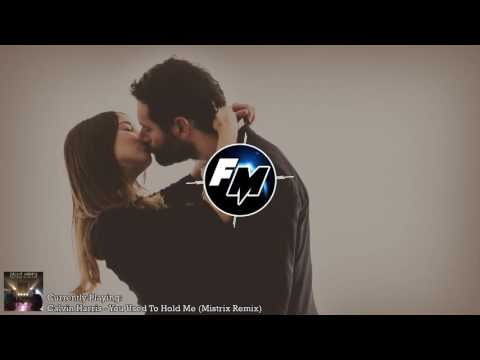 Calvin Harris - You Used To Hold Me (Mistrix Remix)