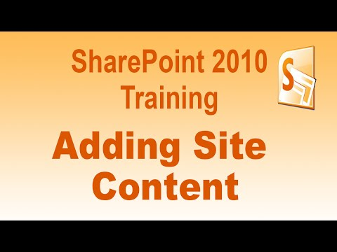 Microsoft SharePoint 2010 Training Tutorial - Adding Site Content To SharePoint 2010