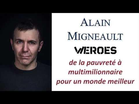 De la pauvreté a multimilionnaire pour un monde meilleur : Alain Migneault, fondateur de WEROES