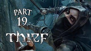 Thief Walkthrough Part 19 - Chapter 5 The Forsaken - Insane Asylum ( PS4 XBOX ONE Gameplay)