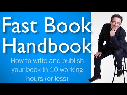 Fast Book Handbook - How to Write a Book Fast & Selfish Publish Your First Book