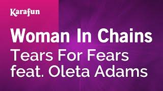 Karaoke Woman In Chains - Tears For Fears *