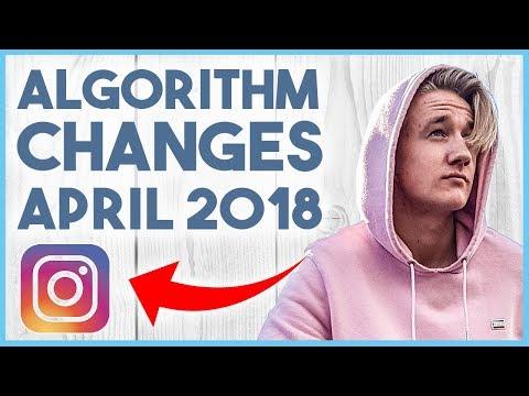 😏 INSTAGRAM ALGORITHM CHANGES APRIL 2018 (MUST WATCH!!) 😏